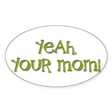 Yeah, your mom! Decal