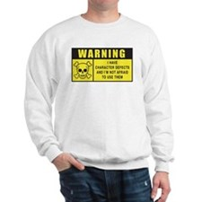 WARNING: Character Defects Sweatshirt