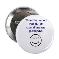 "Smile and Nod 2.25"" Button"