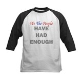 We The People Have Had Enough Tee
