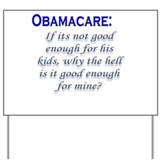 OBAMACARE: If its not good en Yard Sign