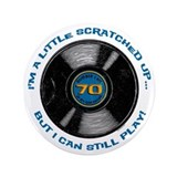 "Scratched Record 70th Birthday 3.5"" Button"
