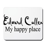 Edward Cullen my happy place Mousepad