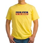 Feed PETA To The Hungry Yellow T-Shirt