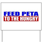 Feed PETA To The Hungry Yard Sign