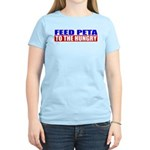Feed PETA To The Hungry Women's Light T-Shirt
