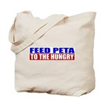 Feed PETA To The Hungry Tote Bag
