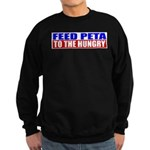 Feed PETA To The Hungry Sweatshirt (dark)