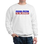 Feed PETA To The Hungry Sweatshirt