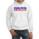 Feed PETA To The Hungry Hooded Sweatshirt