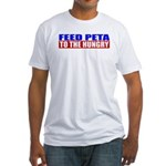 Feed PETA To The Hungry Fitted T-Shirt