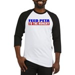 Feed PETA To The Hungry Baseball Jersey