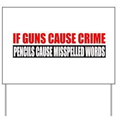 If Guns Cause Crime Yard Sign