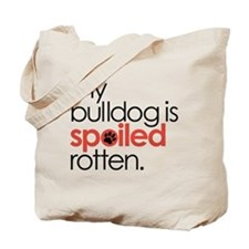 my bulldog is spoiled rotten : Tote Bag