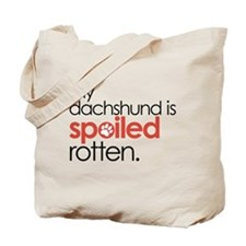 my dachshund is spoiled rotten : Tote Bag