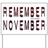 """REMEMBER NOVEMBER"" Yard Sign"