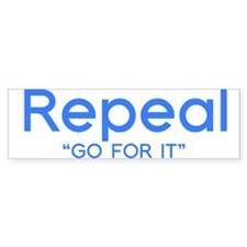 Repeal Go For It Bumper Sticker