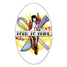 Born to Brine Oval Decal