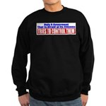 The Government That Fears The Sweatshirt (dark)