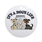 It's a Dog's Life Ornament (Round)