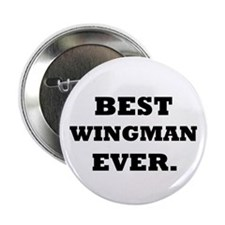 "Best Wingman Ever. 2.25"" Button"