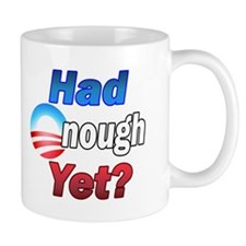 Had enough yet? Mug