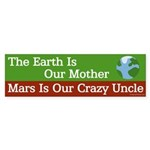 The Earth Is Our Mother, Mars Our Crazy Uncle
