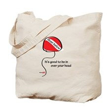 In over your head Tote Bag