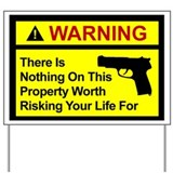 Not Worth The Risk, Yard Sign