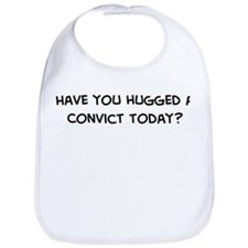 Hugged a Convict Bib