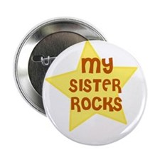 "MY SISTER ROCKS 2.25"" Button (10 pack)"