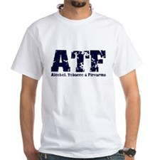 ATF - Alcohol, Tobacco & Fire Shirt