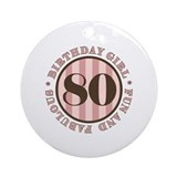Fun & Fabulous 80th Birthday Ornament (Round)