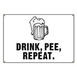 Drink Pee Repeat Banner
