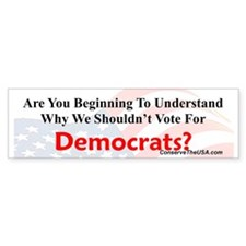 Are You Wising Up To Dems? Bumper Sticker