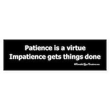 Impatience Bumper Stickers