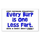 EVERY BURP IS 1 LESS FART Decal