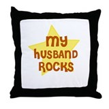 MY HUSBAND ROCKS Throw Pillow