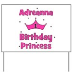 1st Birthday Princess Adreann Yard Sign