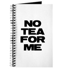 NO TEA FOR ME Journal