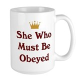 She Who Must Be Obeyed Mug