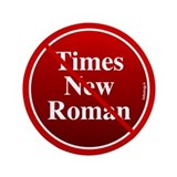 "No Times New Roman 3.5"" Button (100 pack)"