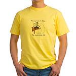 Screen is Big... Yellow T-Shirt