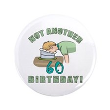 "Not Another 60th Birthday! 3.5"" Button (100 pack)"