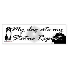 My dog ate my Status Report Bumper Sticker