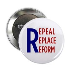 """Repeal, Replace, Reform button (2.25"""")"""