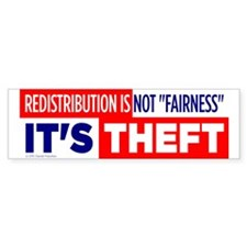 Redistribution is Theft bumper sticker