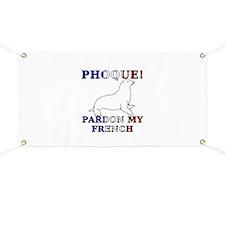 Phoque, Pardon My French Banner