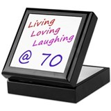 Living Loving Laughing At 70 Keepsake Box