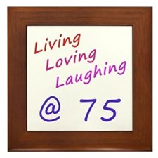 Living Loving Laughing At 75 Framed Tile